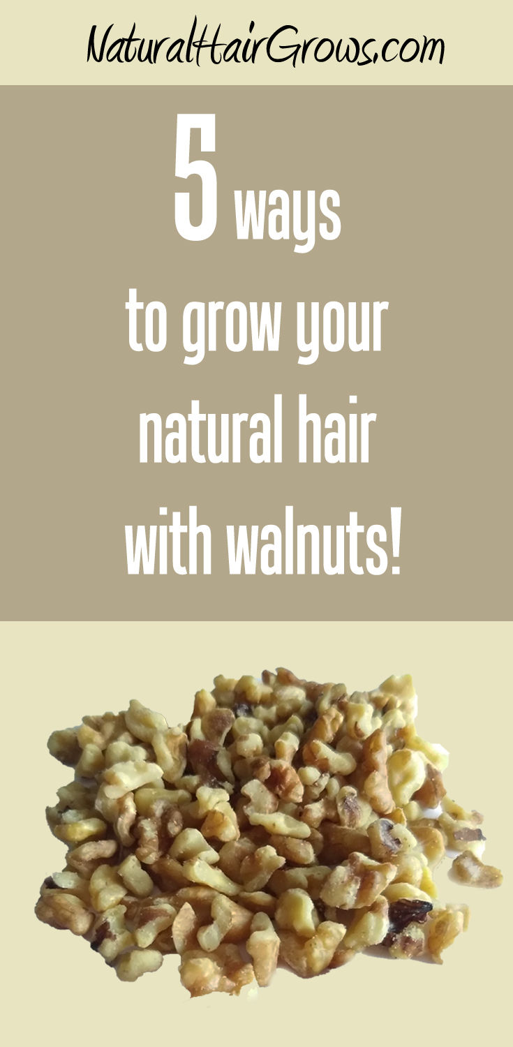 5 Ways to Grow Your natural hair with walnuts.